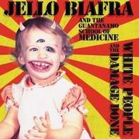 Jello Biafra - White People & The..