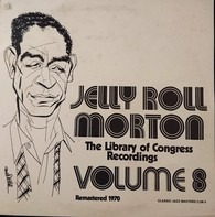 Jelly Roll Morton - The Library Of Congress Recordings Volume 8