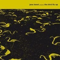 Jens Bond - The Bird Flu EP