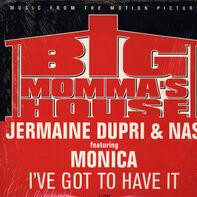 Jermaine Dupri & Nas Featuring Monica / Da Brat Featuring Missy Elliott & Jermaine Dupri - I've Got To Have It / That's What I'm Looking For