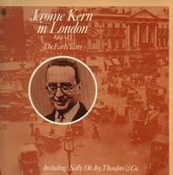 Jerome Kern - In London 1914-23 The Early Years