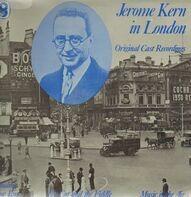 Jerome Kern - Jerome Kern in London