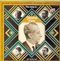Jerome Kern - The song is...