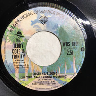 Jerry Cole , Trinity - Susanna's Song (In The California Morning)