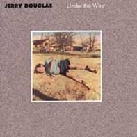 Jerry Douglas - Under the Wire