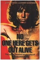 Jerry Hopkins, Daniel Sugerman - No One Here Gets Out Alive