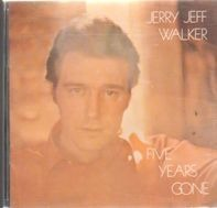 Jerry Jeff Walker - Five Years Gone