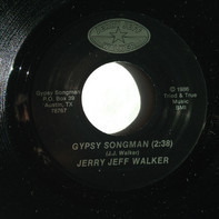 Jerry Jeff Walker - Gypsy Songman / Hands On The Wheel