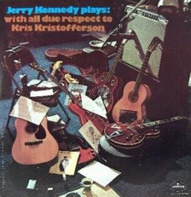 Jerry Kennedy - Jerry Kennedy plays: with all due respect to Kris Kristofferson