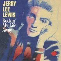 Jerry Lee Lewis - Rockin' My Life Away