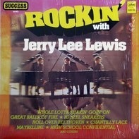 Jerry Lee Lewis - Rockin' With Jerry Lee Lewis