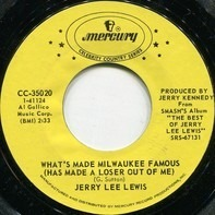 Jerry Lee Lewis - What's Made Milwaukee Famous (Has Made A Loser Out Of Me)