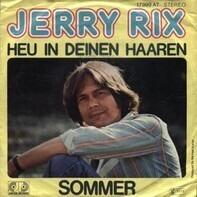 Jerry Rix - Heu In Deinen Haaren