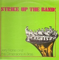 Jerry Franks And The Dimensions In Brass - Strike Up The Band
