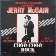Jerry McCain - Choo Choo Rock