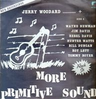 Jerry Woodard, Wayne Newman, Rebel Davis - More Primitive Sound