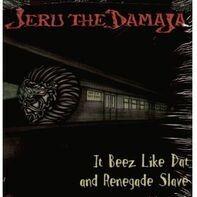 Jeru The Damaja - It Beez Like Dat / Renegade Slave
