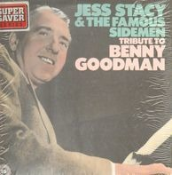 Jess Stacy And The Famous Sidemen - Tribute To Benny Goodman