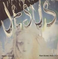 Jesus and Mary Chain - Far Gone and Out