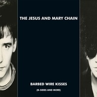 Jesus & Mary Chain - Barbed Wire Kisses