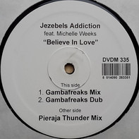Jezebel's Addiction Feat. Michelle Weeks - Believe In Love