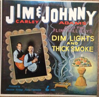 Jim Carley And Johnny Adams And The Flint Hill Boys - Dim Lights And Thick Smoke