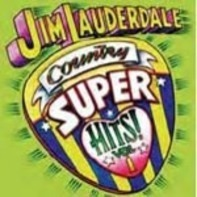 Jim Lauderdale - Country Super Hits Volume One