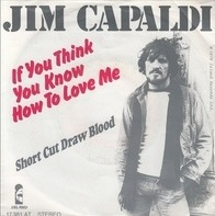 Jim Capaldi - If You Think You Know How To Love Me