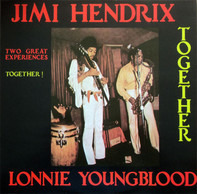 Jimi Hendrix And Lonnie Youngblood - Two Great Experiences Together