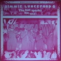 Jimmie Lunceford - 6 - The Last Sparks 1941-1944