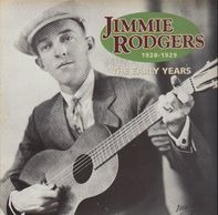 Jimmie Rodgers - The Early Years 1928-1929