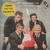 Jimmy And The Rackets - Baby, Keep Your Love / Don't Just Stand There