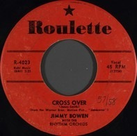 Jimmy Bowen With The Rhythm Orchids - Cross Over / It's Shameful