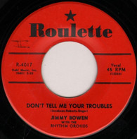 Jimmy Bowen With The Rhythm Orchids - Don't Tell Me Your Troubles