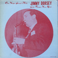 Jimmy Dorsey - One Night Stand With Jimmy Dorsey Cafe Rouge, New York