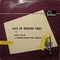 Jimmy Giuffre - The J.J. Johnson Quintet Und J.J. Johnson Quartet - Jazz Of Modern Times 3. Folge