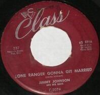 Jimmy Johnson - Lone Ranger Gonna Git Married