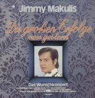 Jimmy Makulis - Die Grossen Erfolge von Gestern