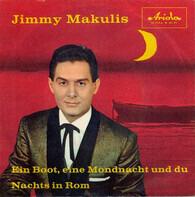 Jimmy Makulis - Ein Boot, Eine Mondnacht Und Du / Nachts In Rom