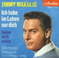 Jimmy Makulis - Ich Habe Im Leben Nur Dich