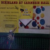 Jimmy McPartland , Wild Bill Davison / Pee Wee Russell , Vic Dickenson , George Wettling - Dixieland At Carnegie Hall (25 Top Stars)