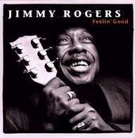 Jimmy Rogers - Feelin' Good