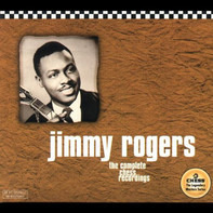 Jimmy Rogers - The Complete Chess Recordings