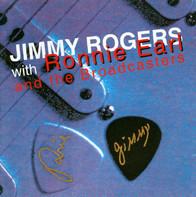 Jimmy Rogers With Ronnie Earl And The Broadcasters - Jimmy Rogers With Ronnie Earl And The Broadcasters