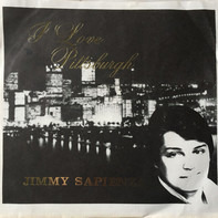 Jimmy Sapienza - I Love Pittsburgh / Restless