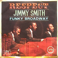 Jimmy Smith - Respect / Funky Broadway