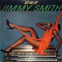 Jimmy Smith - Sit On It!