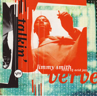 Jimmy Smith - Talkin' Verve: Roots Of Acid Jazz