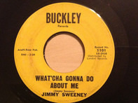 Jimmy Sweeney - She Wears My Ring / What'cha Gonna Do About Me