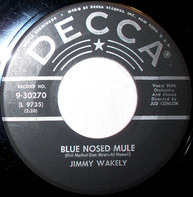 Jimmy Wakely - Blue Nosed Mule / The Hand That Swept The Stars (Across The Sky)